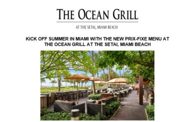 Kick off summer in Miami with the new prix-fixe menu at  the Ocean Grill at The Setai